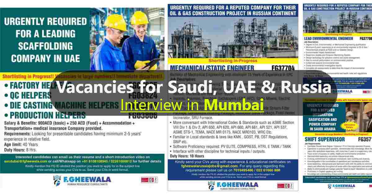 Overseas Assignments – Urgently required for Saudi, UAE and Russia